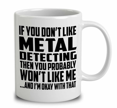 If You Don't Like Metal Detecting