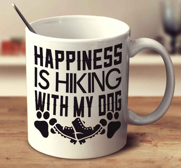 Happiness Is Hiking With My Dog
