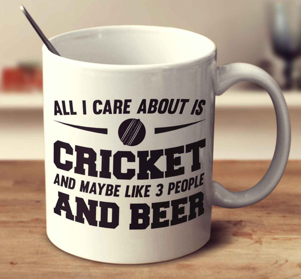 All I Care About Is Cricket