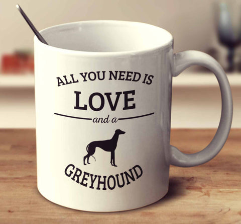 All You Need Is Love And A Greyhound