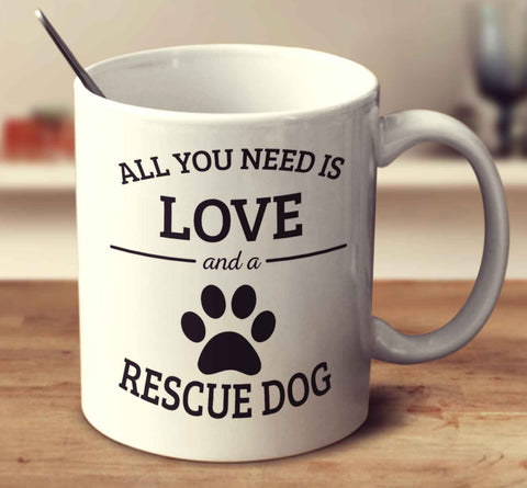 All You Need Is Love And A Rescue Dog