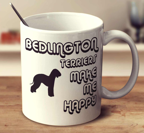 Bedlington Terriers Make Me Happy 2