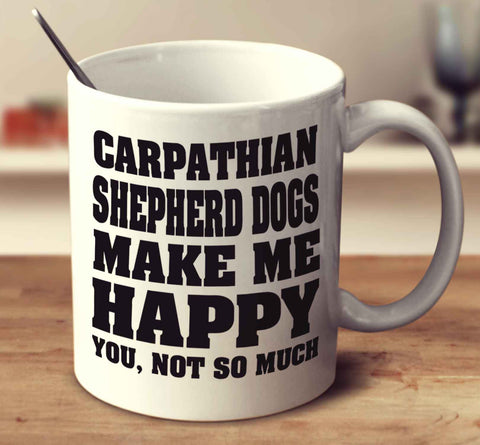 Carpathian Shepherd Dogs Make Me Happy