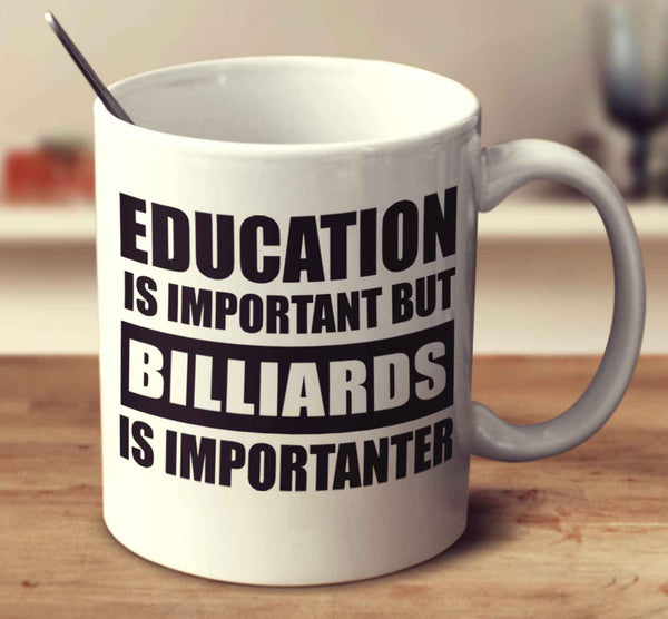 Education Is Important But Billiards Is Importanter