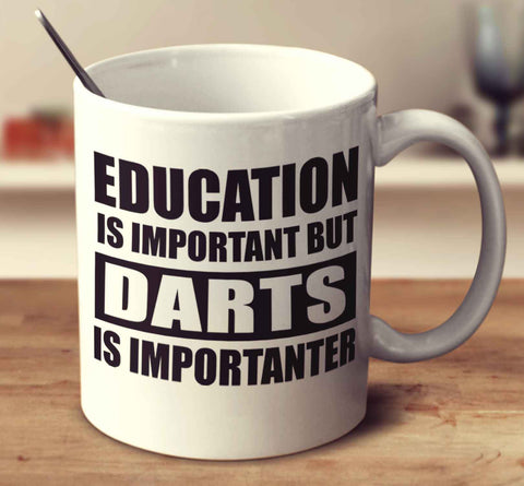 Education Is Important But Darts Is Importanter