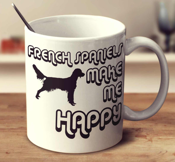 French Spaniels Make Me Happy 2