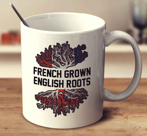 French Grown English Roots