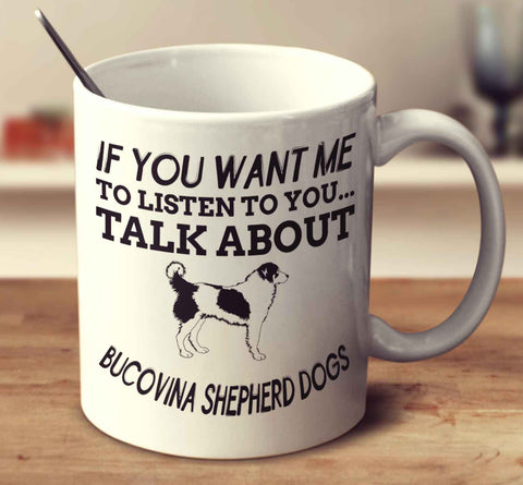 If You Want Me To Listen To You Talk About Bucovina Shepherd Dogs