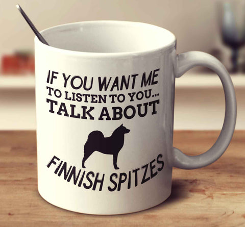 If You Want Me To Listen To You Talk About Finnish Spitzes
