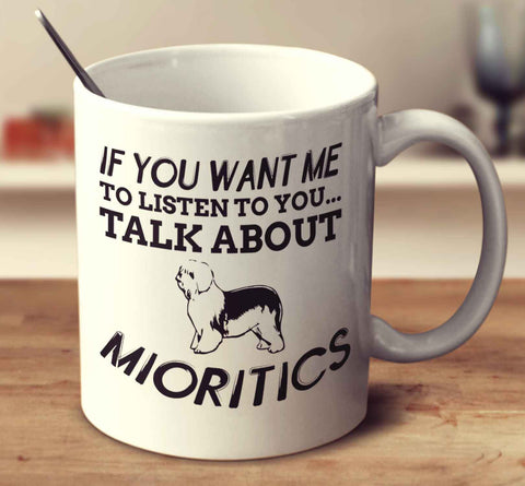 If You Want Me To Listen To You Talk About Mioritics