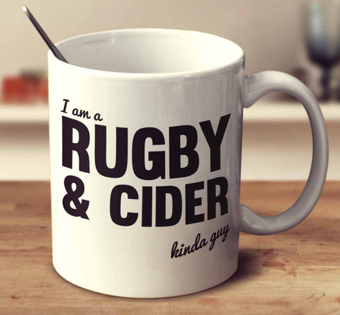 I'm A Rugby And Cider Kinda Guy