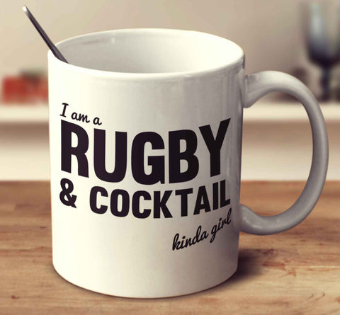 I'm A Rugby And Cocktail Kinda Girl