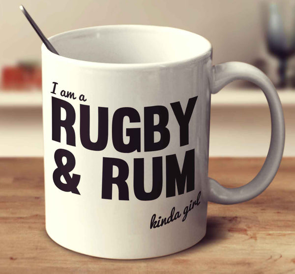 I'm A Rugby And Rum Kinda Girl