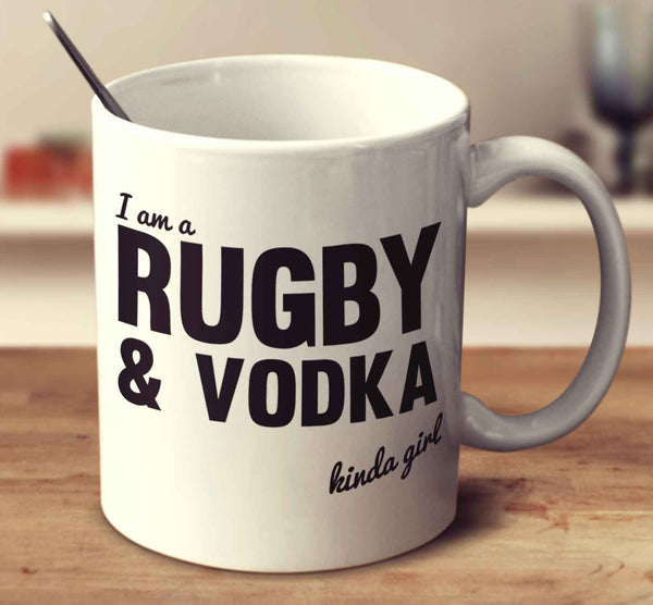 I'm A Rugby And Vodka Kinda Girl
