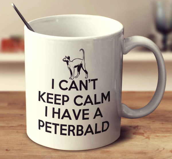 I Can't Keep Calm I Have A Peterbald