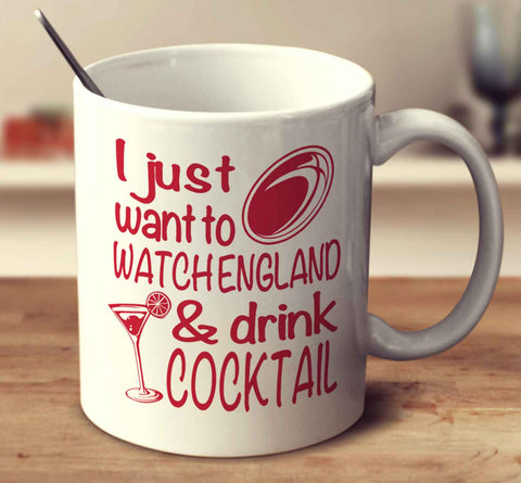 I Just Want To Watch England And Drink Cocktail
