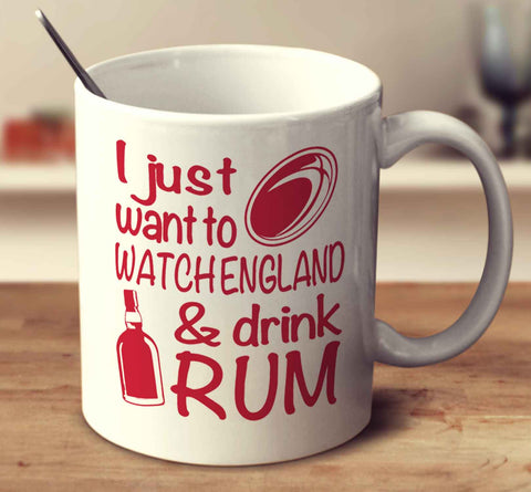 I Just Want To Watch England And Drink Rum