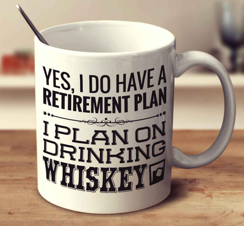 I Plan On Drinking Whiskey