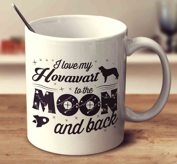 I Love My Hovawart To The Moon And Back