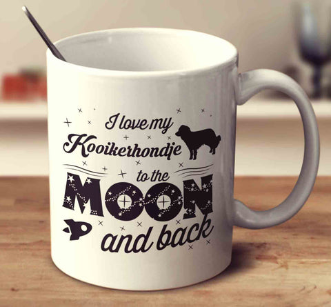 I Love My Kooikerhondje To The Moon And Back
