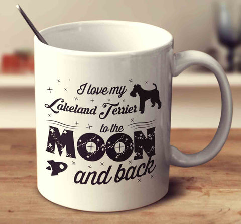 I Love My Lakeland Terrier To The Moon And Back