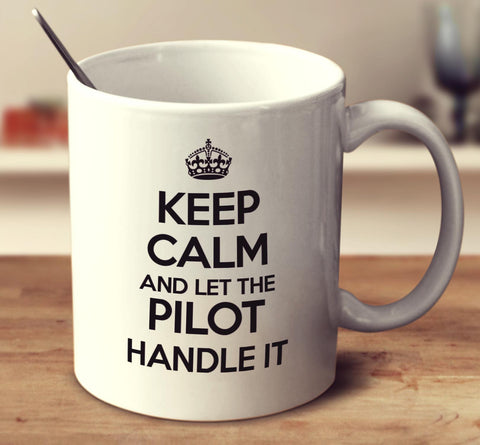 Keep Calm And Let The Pilot- Psychologist Handle It