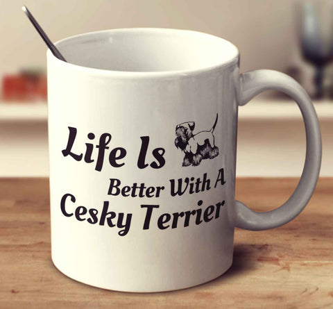 Life Is Better With A Cesky Terrier