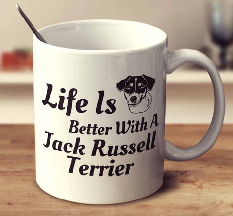 Life Is Better With A Jack Russell Terrier
