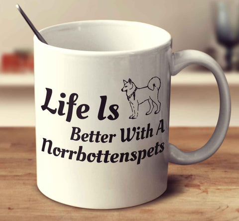 Life Is Better With A Norrbottenspets