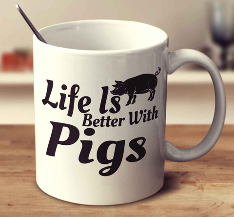 Life Is Better With Pigs