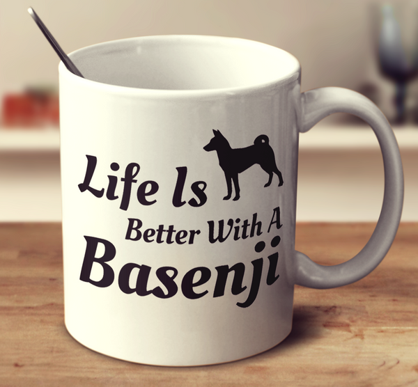 Life Is Better With A Basenji