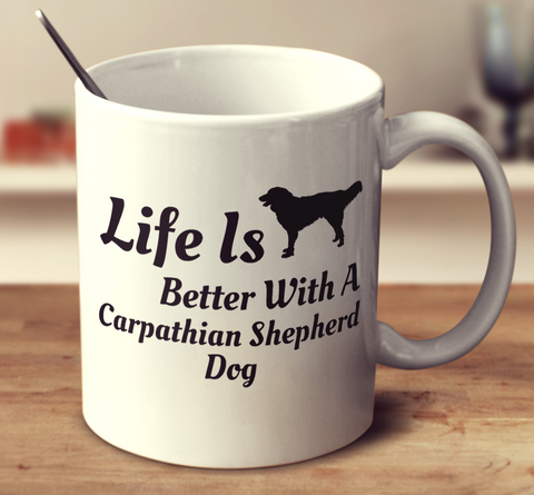 Life Is Better With A Carpathian Shepherd Dog