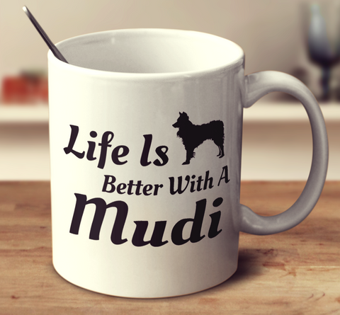 Life Is Better With A Mudi