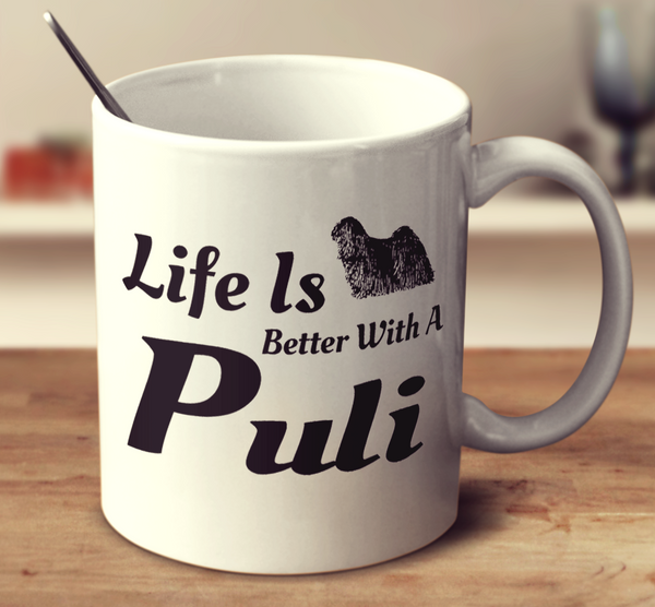 Life Is Better With A Puli