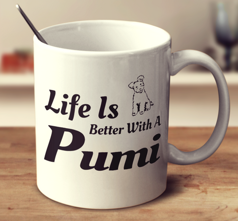 Life Is Better With A Pumi