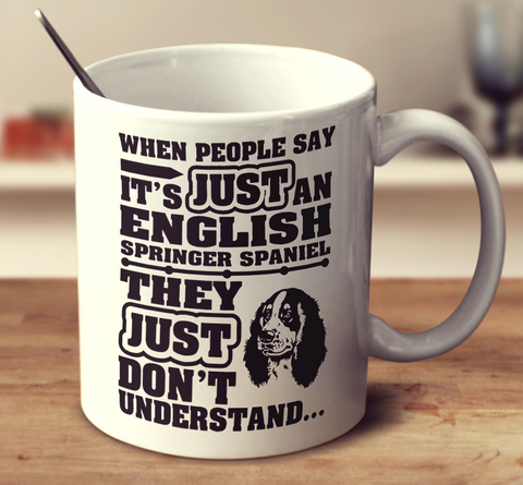 When People Say It's Just An English Springer Spaniel