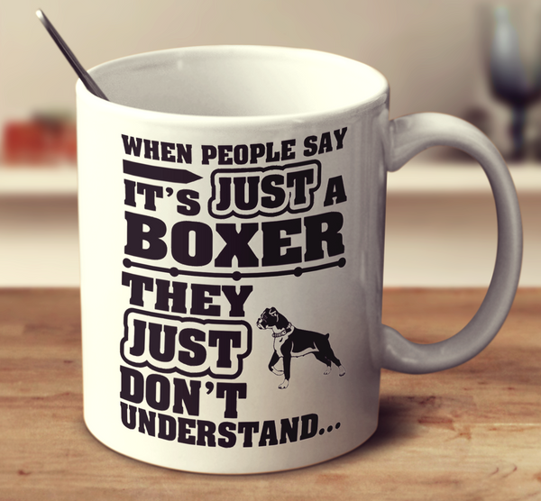 When People Say It's Just A Boxer