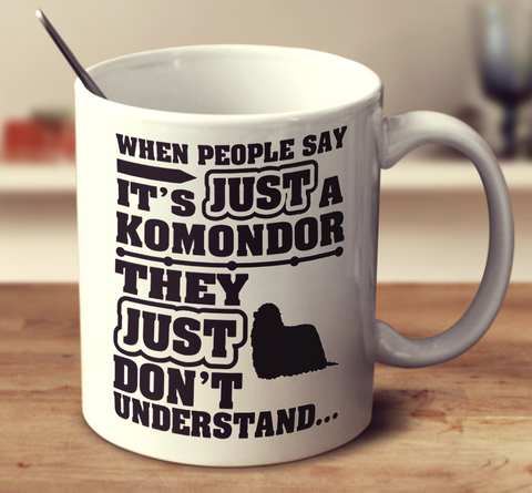 When People Say It's Just A Komondor