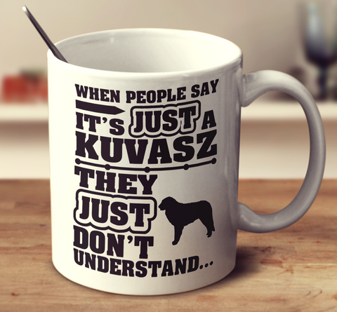 When People Say It's Just A Kuvasz