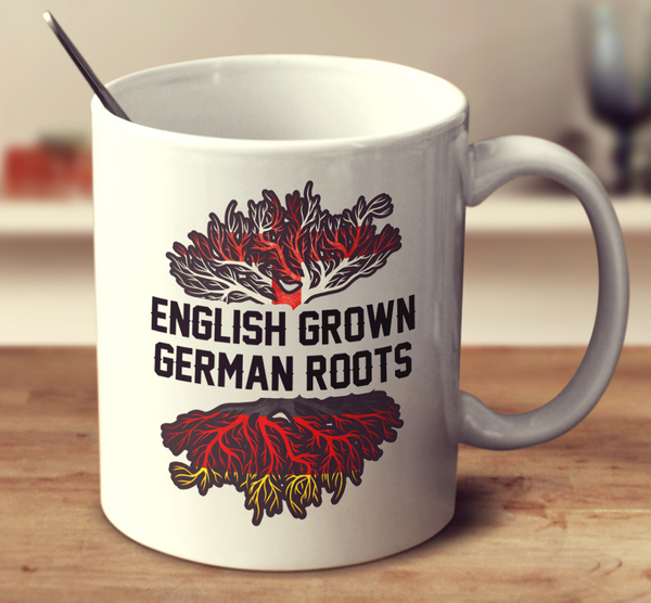 English Grown German Roots