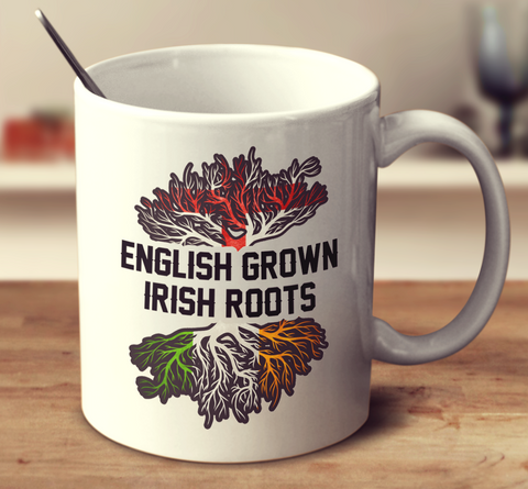 English Grown Irish Roots
