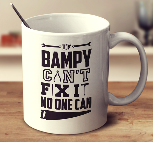 If Bampy Can't Fix It No One Can