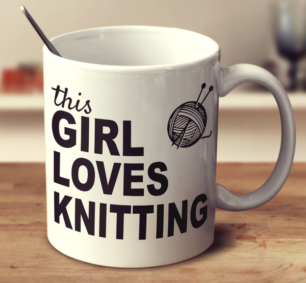 This Girl Loves Knitting