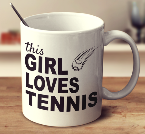 This Girl Loves Tennis