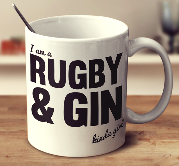 I'm A Rugby And Gin Kinda Girl