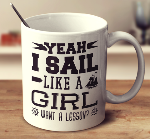 Yeah I Sail Like A Girl Want A Lesson