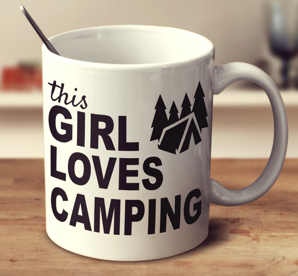 This Girl Loves Camping