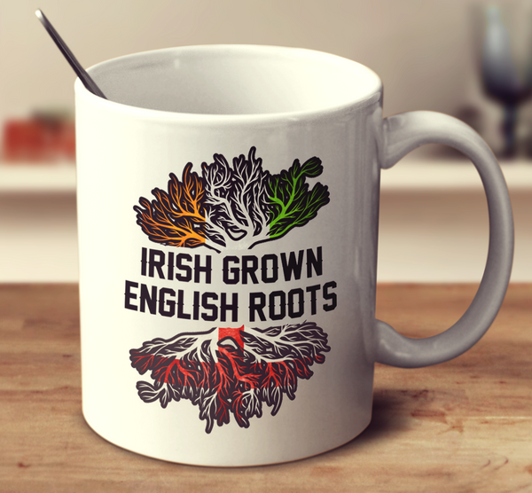 Irish Grown English Roots