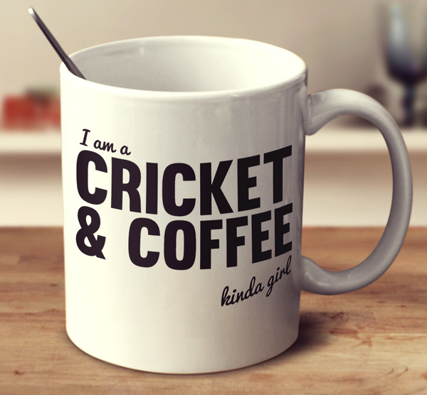 Cricket And Coffee Kinda Girl