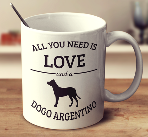 All You Need Is Love And A Dogo Argentino